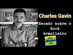 Charles Gavin - Recado sobre Rock brasileiro
