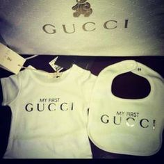 Gucci Baby! Lol i would show off to all the other moms and be like what what bitches :D