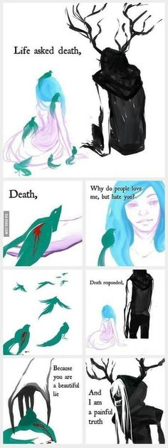 Death... Death is just a painful truth.. we are all gonna die someday...