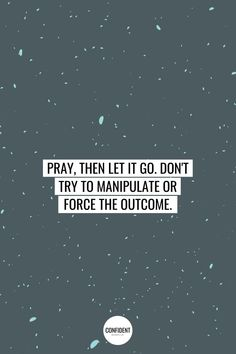 Prayer Quotes, Bible Quotes, Just Pray, Christian Encouragement, Confident Woman, Christian Quotes, Letting Go, Confidence, Lets Go