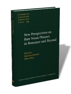 New perspectives on bare noun phrases in Romance and beyond / edited by Johannes Kabatek, Albert Wall - Amsterdam : John Benjamins, 2013