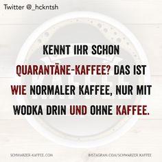 Kennt ihr schon Quarantäne-Kaffee? Das ist wie normaler Kaffee, nur mit Wodka drin und ohne Kaffee. Der Beitrag QUARANTÄNE KAFFEE erschien zuerst auf SCHWARZER-KAFFEE.