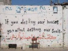 """""""If you destroy our houses, you will not destroy our souls."""""""