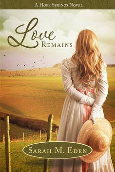 Sarah M. Eden - Love Remains / #CleanRomance #SarahMEden