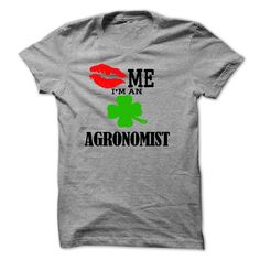 kiss me i am an AGRONOMIST T-Shirts, Hoodies. BUY IT NOW ==► https://www.sunfrog.com/LifeStyle/kiss-me-i-am-an-AGRONOMIST.html?id=41382