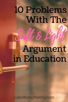 10 Problems With The Salt & Light Argument In Education- Called To Mothering – Called To Mothering