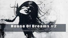 House Of Dreams #2 - Deep | Tech | Progressive