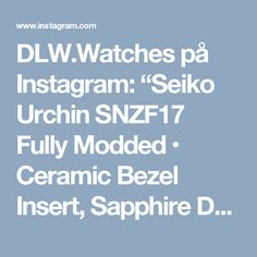 """DLW.Watches på Instagram: """"Seiko Urchin SNZF17 Fully Modded • Ceramic Bezel Insert, Sapphire Double Dome Crystal & Trek+Red Tip Trident Hands • Visit DLW web store…"""""""