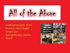 Underapreciated 1: Steve Porcaro, Peter Slager, Jeroen van Koningsbrugge, Spocks Beard