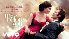 "Imagine Dragons - Not Today from the Orig Film Soundtrack ""Me Before You"" 2016"