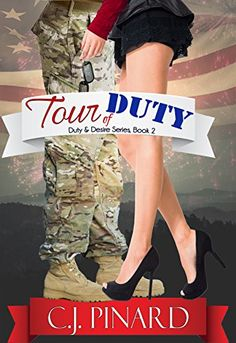 Tour of Duty (Duty & Desire, Book 2) by C.J. Pinard