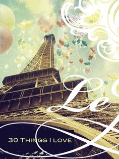 30 Things I love About Paris  Paris Walking Tours