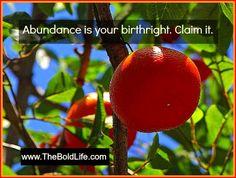 Abundance is your birthright. Claim it!