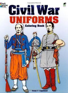 Civil War Uniforms Coloring Book (Dover Fashion Coloring Book): Peter F. Copeland: 9780486235356: AmazonSmile: Books