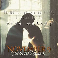 November 9 by Colleen Hoover Colleen Hoover Quotes, November 9th, Books For Boys, Book Stuff, Book Nerd, Book Quotes, Breathe, Fandoms, Author