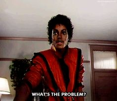 michael jackson what's the problem? thriller actually justmoonwalkersthings