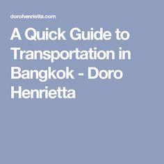 A Quick Guide to Transportation in Bangkok - Doro Henrietta