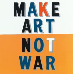 Buy Bob and Roberta Smith's Make Art Not War from just Tate Custom Prints - quality art prints on demand. Protest Kunst, Protest Art, Activist Art, Make Art, How To Make, Protest Posters, Art Terms, Political Art, Art Uk