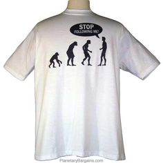 Funny Stop Following Me Evolution Shirt $19.99