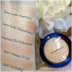 Highlighter dupes - Estee Lauder Heat Wave, Laura Gellar Gilded Honey, Anastasia So Hollywood, MAC Whisper of Gilt, MAC Oh Darling