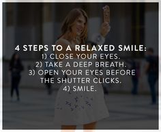 4 steps to a relaxed smile | 10 Easy Steps to Looking More Photogenic via @WhoWhatWearUK