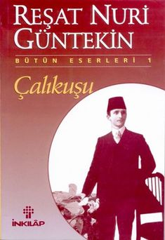 READ IT - Çalıkuşu by Reşat Nuri Güntekin - a book that was originally written in a different language - Turkish