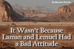 It Wasn't Because Laman and Lemuel Had a Bad Attitude - Book of Mormon insight. Book Of Mormon Stories, Lds Talks, Fhe Lessons, Object Lessons, School Lessons, Meridian Magazine, Family Home Evening, Family Night, Lds Church