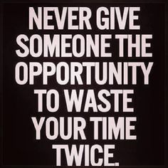 Never give someone...