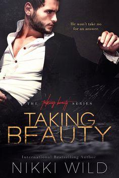 Taking Beauty (Taking Beauty Trilogy Book 1) - Kindle edition by Nikki Wild. Literature & Fiction Kindle eBooks @ Amazon.com.