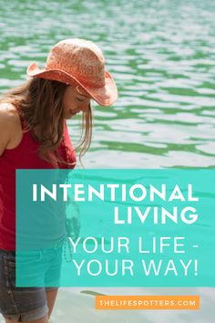 Intentional Living - Live a Life that's True to You! - The Life Spotters Live Your Life, The Life, Life Is Good, New Year New You, Life Affirming, Be True To Yourself, Life Design, Life Motivation, Track 7