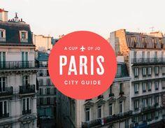 City Guide: Paris | A Cup of Jo