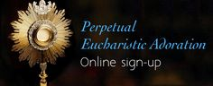 http://www.sttheresatrumbull.org/perpetual-adoration-sign-up-form/  Our Lady of Fatima Chapel at St. Theresa Church, Perpetual Eucharistic Adoration is set to open in 2017. We are currently registering Parishioners and Visitors interested in becoming Eucharistic Guardians / Adorers