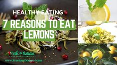 7 Reasons to Eat Lemons-  Healthy Eating series  #FreshandNatural #HealthyEating #CleanFoods #lemons #benefitsofeatinglemons #vegetables #rawfoods #alternativemedicine #naturalhealth #naturalremedies  #healthfoods #healthyfoods #naturalfoods #organicfoods #farmersmarket #healingteas #nutrition #greenliving #sustainableliving #sustainability #wholisticliving #naturalhealing #herbalhealing #citrusfruits #lemonhealthbenefits Clean Recipes, Organic Recipes, Raw Food Recipes, Healthy Recipes, Eating Lemons, Lemon Health Benefits, Health Foods, Alternative Medicine, Natural Healing