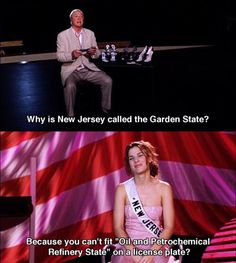 Why is New Jersey called. ~ Miss Congeniality ~ Movie Quotes Miss Congeniality Quotes, Miss Congeniality 2000, Funny Movies, Great Movies, Awesome Movies, Iconic Movies, Tv Show Quotes, Movie Quotes, Love Movie