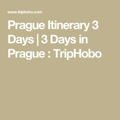 Prague Itinerary 3 Days | 3 Days in Prague : TripHobo
