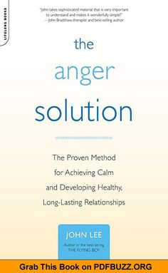 The Anger Solution The Proven Method for Achieving Calm and Developing Healthy, Long-Lasting Relationships Anger Management Books, Long Lasting Relationship, Pre School, Relationships, This Book, Calm, Author, Good Things