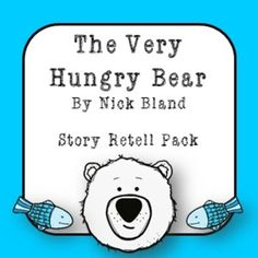 The Very Hungry Bear by Nick Bland Story Retell Pack Story Retell, Story Sequencing, Sequencing Activities, Book Activities, Grade 3, Third Grade, Too Cool For School, School Stuff, The Very Cranky Bear
