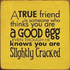 A True Friend. . .