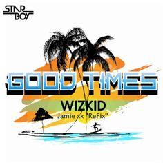 [MUSIC] Wizkid – Good Times (Freestyle) | CREDI WAP