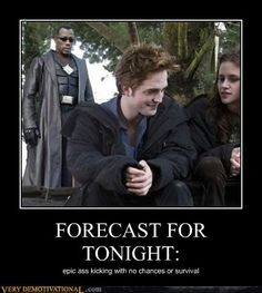 FORECAST FOR TONIGHT: Epic a$$ kicking with no chances or survival