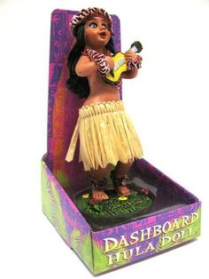 Dashboard hula doll, what Dad wouldn't love that>!