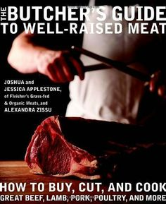 The Butcher's Guide to?Well-Raised?Meat: How « LibraryUserGroup.com – The Library of Library User Group