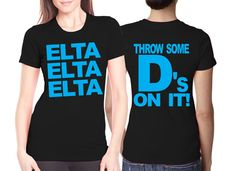 Throw Some D's On It #Greek #Sorority #Clothing #TriDelta #DeltaDeltaDelta #ThrowSomeDs