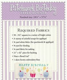 """Celebrate a birthday with this colorful table runner! Patchwork makes up the center of this runner and each end features fusible applique cupcakes, balloons and the words Happy Birthday! Pattern includes all instructions for the 18 1/2"""" x 57 1/2"""" runner."""
