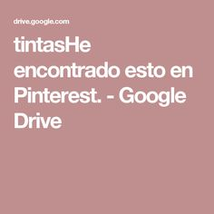 tintasHe encontrado esto en Pinterest. - Google Drive