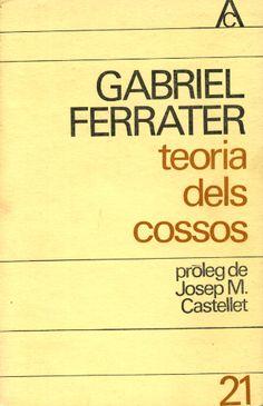 """Teoria dels cossos (1966) és el tercer i últim llibre que Gabriel Ferrater publica abans de """"Les dones i els dies"""", recull de tota la seva obra. Hi conté """"Poema Inacabat"""" un dels més extensos de la seva obra. El poema és inacabat perquè és un fluir constant com la mateixa vida. L'edició de la imatge compta amb un pròleg de Josep M. Castellet"""