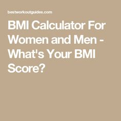 BMI Calculator For Women and Men - What's Your BMI Score?