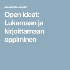 Open ideat: Lukemaan ja kirjoittamaan oppiminen Class Activities, Teaching, Education, Learning To Write, Reading, Classroom Activities, Onderwijs, Learning, Tutorials