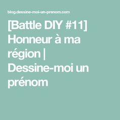 [Battle DIY #11] Honneur à ma région | Dessine-moi un prénom