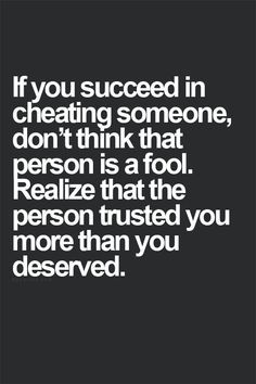Once a cheater ALWAYS a cheater.